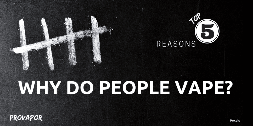 "Banner image with overlay ""Why Do People Vape? Top 5 Reasons"" on a black background."