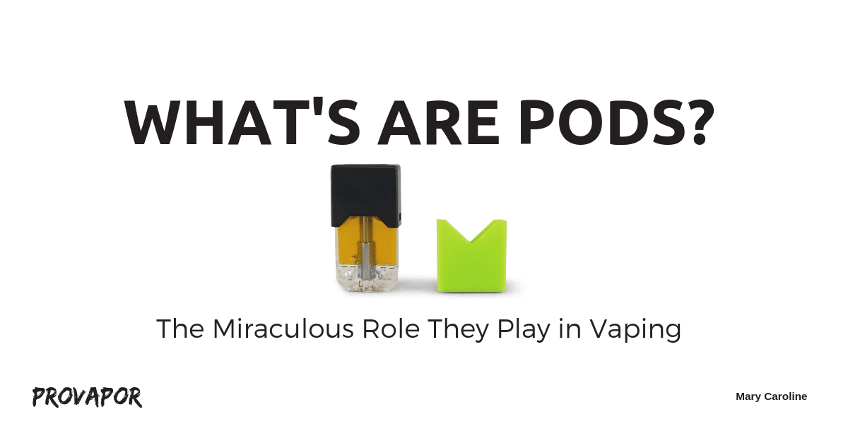 """Banner Image with overlay """"What are Pods? The Miraculous Role They Play in Vaping"""" on a white background."""
