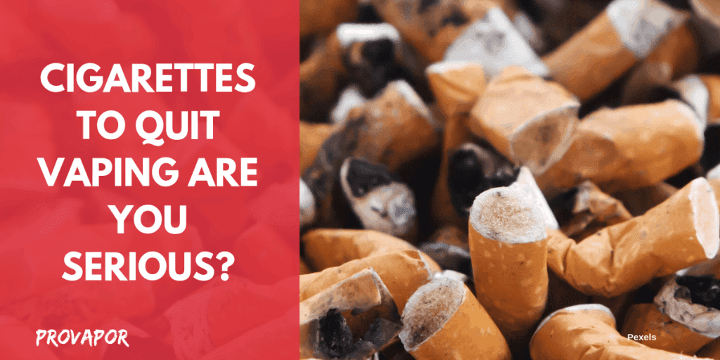 "Banner Image with overlay ""Cigarettes to Quit E-Cigs Are you Serious?"" with used cigarettes in the background."