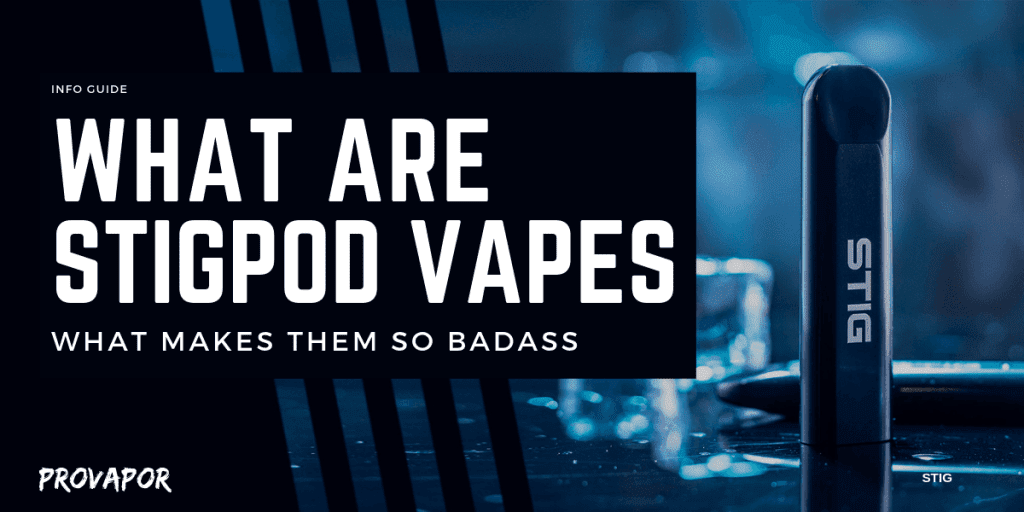 "Banner image with overlay ""What are StigPods Vapes and What Makes Them so Badass"" with a Stig in the background."